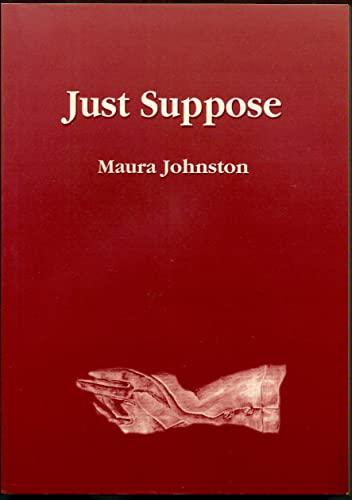 Just Suppose: Johnston, Maura