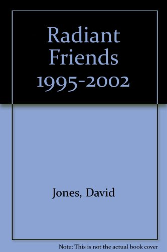 Radiant Friends 1995-2002 (9780953171224) by David Jones