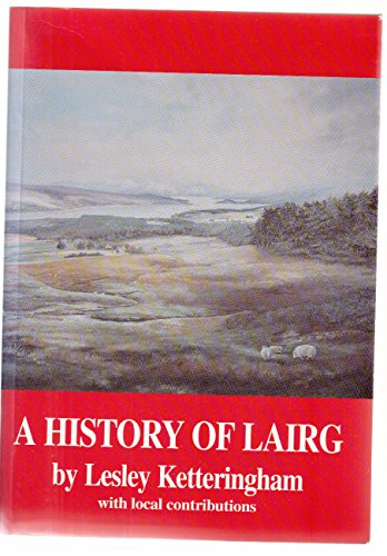 9780953172405: A History of Lairg