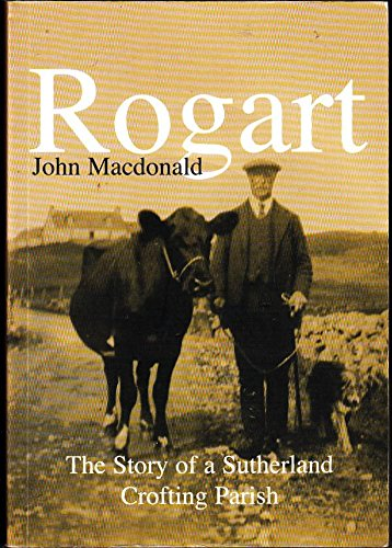 9780953172443: Rogart: The Story of a Sutherland Crofting Parish