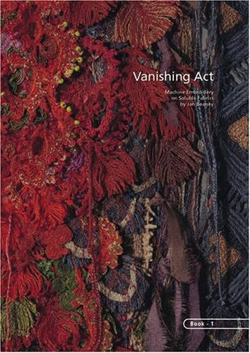 9780953175000: Vanishing Act: Machine Embroidery on Soluble Fabrics, Book 1