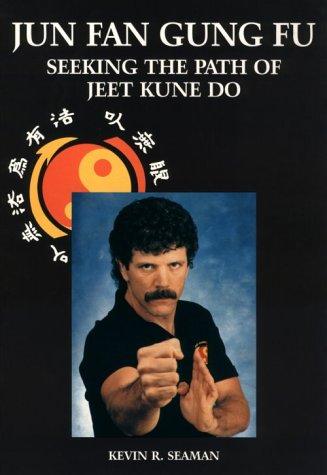 9780953176625: Jun Fan Gung Fu: Seeking the Path of Jeet Kune Do