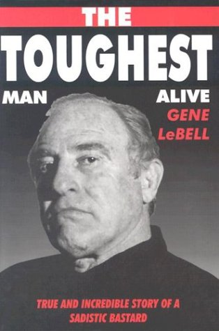 The Toughest Man Alive (0953176673) by Gene LeBell