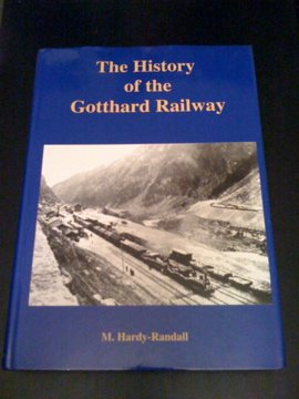 9780953184101: The History of the Gotthard Railway