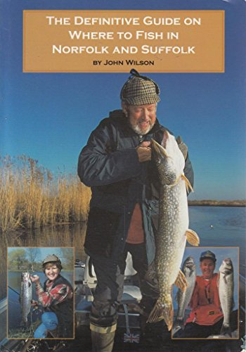 9780953185184: The Definitive Guide on Where to Fish in Norfolk and Suffolk