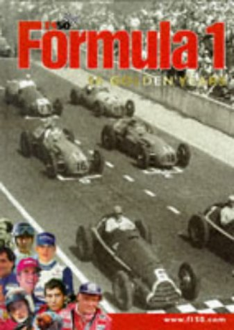 9780953190027: Formula One: 50 Golden Years