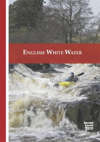 9780953195671: English White Water: The British Canoe Union Guidebook (Bcu Guidebook)