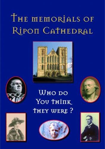 9780953197927: Who Do You Think They Were? The Memorials of Ripon Cathedral