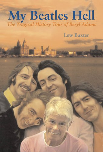 9780953199549: My Beatles Hell: The Tragical History Tour of Beryl Adams