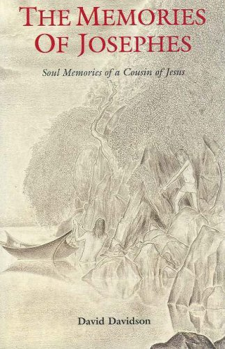 Memories of Josephes : The Soul Memories of a Cousin of Jesus