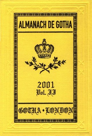 Almanach De Gotha 2001: Annual Genealogical Reference: Kennedy, John (Editor)