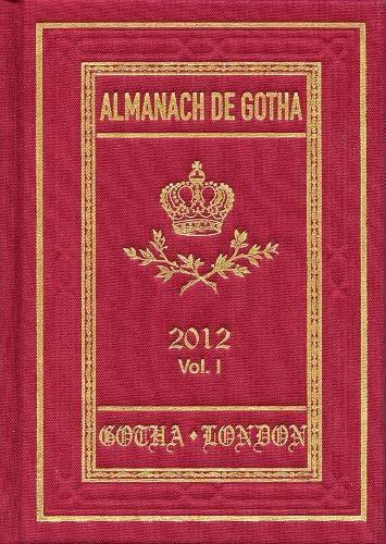 9780953214273: Almanach de Gotha 2012: Volume I Parts I & II: Volume I Parts I & II