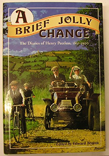 9780953221356: A brief jolly change: the diaries of Henry Peerless 1891-1920