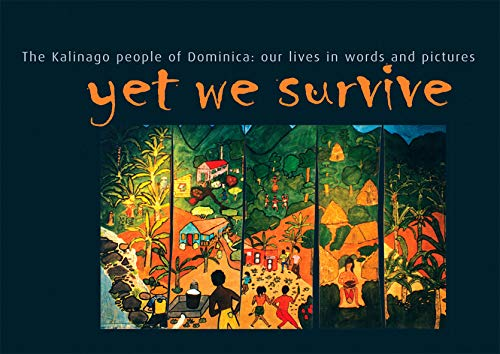 Yet We Survive: The Kalinago People of: Mary Walters