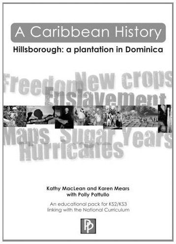 9780953222476: A Caribbean History: Hillsborough: A Plantation in Dominica