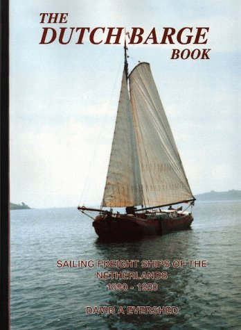 9780953223107: Dutch Barge Book: Sailing Freight Ships of the Netherlands 1890-1920