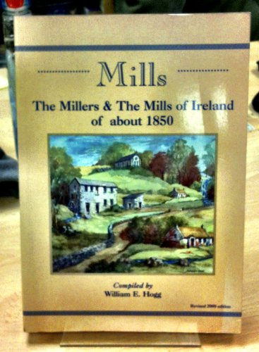 9780953224630: Millers and the Mills of Ireland (1700-1900)
