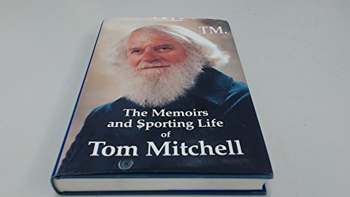 The Memoirs and Sporting Life of Tom Mitchell