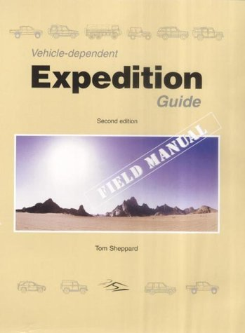 9780953232413: Vehicle-dependent Expedition Guide: 2nd Edition, Field Manual