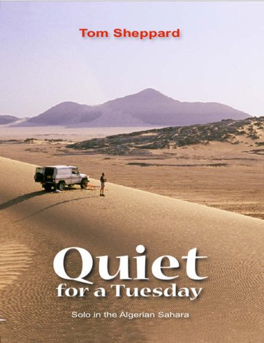 9780953232451: Quiet, for a Tuesday: Solo in the Algerian Sahara