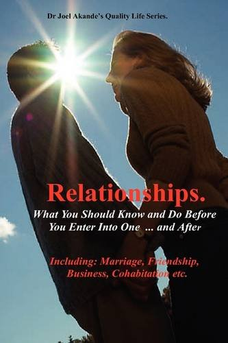 9780953233229: Relationships.What You Should Know and Do Before You Enter Into One...and After.