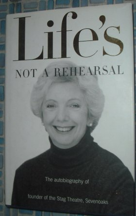 Life's Not A Rehersal: The Autobiography Of Margaret Durdant-Hollamby, MBE Founder Of The Stag Th...