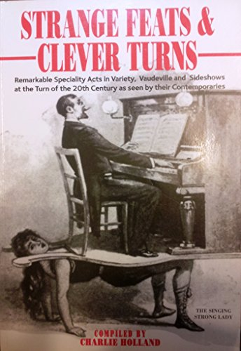 Strange Feats and Clever Turns: Remarkable Speciality Acts at the Turn of the 20th Century as Seen ...
