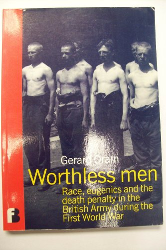 9780953238835: Worthless Men: Race, Eugenics and the Death Penalty in the British Army