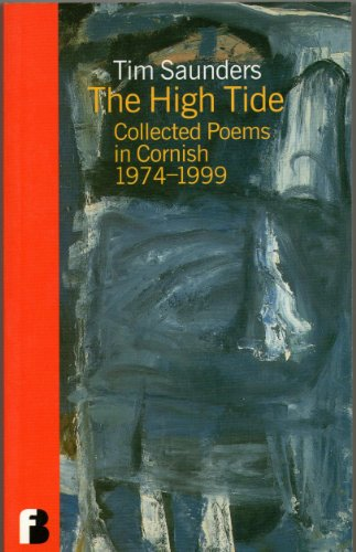 The High Tide Collected Poems in Cornish 1974-1999: Saunders, Tim