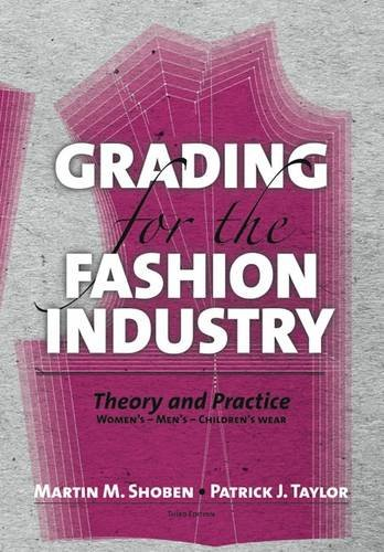 Grading for the Fashion Industry: The Theory: Shoben, Martin, Taylor,