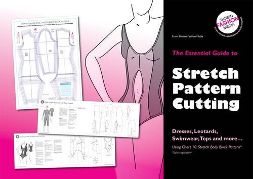 9780953239573: The Essential Guide to Stretch Pattern Cutting: Dresses, Leotards, Swimwear, Tops and More...
