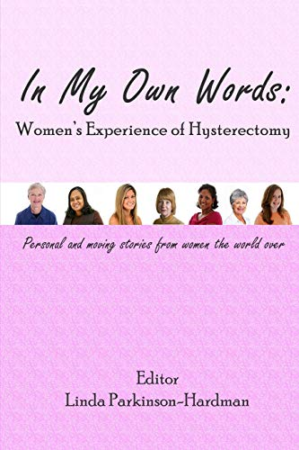9780953244560: In My Own Words: Women's Experience of Hysterectomy: Personal and Moving Stories from Women the World Over