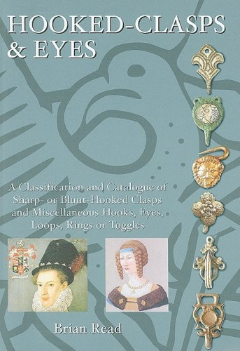 9780953245055: Hooked-Clasps and Eyes: A Classification and Catalogue of Sharp- or Blunt-Hooked Clasps and Miscellaneous Hooks, Eyes, Loops, Rings and Toggles