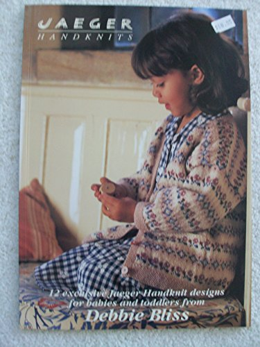 9780953249701: Jaeger Handknits- 12 Exclusive Jaeger Handknits designs for babies and toddlers from Debbie Bliss