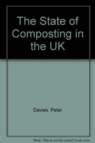 The State of Composting in the UK: Davies, Peter