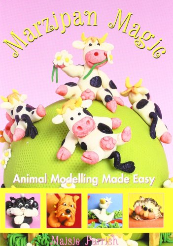 Marzipan Magic: Animal Modelling Made Easy (0953258866) by Maisie Parrish