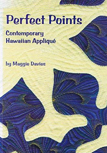 9780953259076: Perfect Points: Contemporary Hawaiian Applique