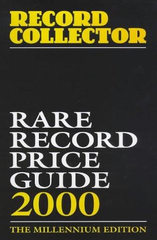 9780953260102: Rare Record Price Guide 2000: The Millennium Edition (Record Collector Magazine)