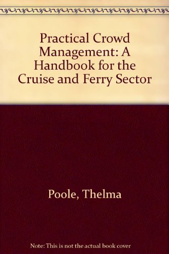 9780953262717: Practical Crowd Management: A Handbook for the Cruise and Ferry Sector