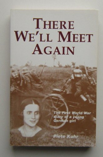 9780953263301: There We'll Meet Again : The First World War diary of a young German girl
