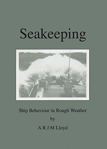 Seakeeping: Ship Behaviour in Rough Weather: Adrian R.J.M. Lloyd