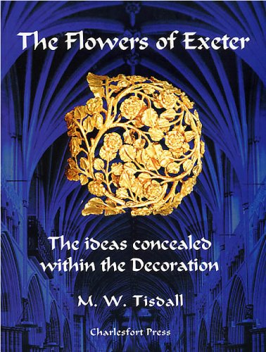 The Flowers of Exeter: The Ideas Concealed: M. W. Tisdall