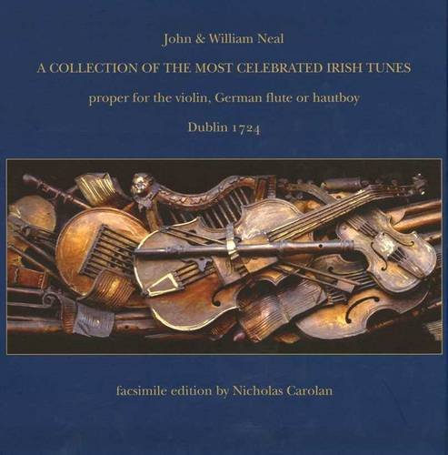 9780953270439: A Collection of the Most Celebrated Irish Tunes: Proper for the Violin, German Flute or Hautboy