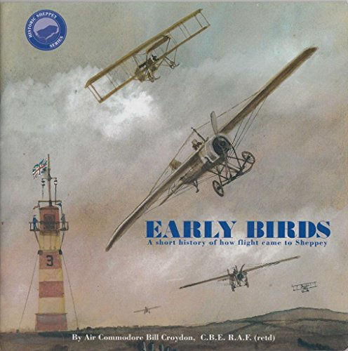 9780953273935: Early Birds: A Short History of How Flight Came to Sheppey