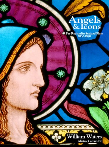 9780953280131: Angels & Icons Pre-Raphaelite Stained Glass 1850-1870