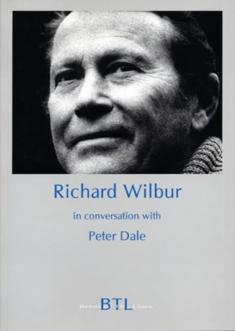 Richard Wilbur In Conversation with Peter Dale (Between the Lines) (0953284158) by Peter Dale
