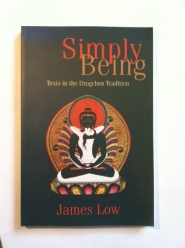 9780953284504: Simply Being: Texts in the Dzogchen Tradition
