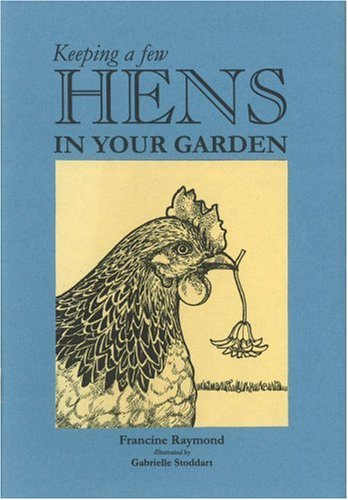 9780953285716: Keeping a Few Hens in Your Garden