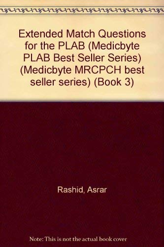 Extended Match Questions for the Plab: Book 3 (Medicbyte MRCPCH best seller series): ...