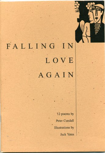 Falling in Love Again: 12 Poems by Peter Cundall - Illustrations by Jack Yates (0953287106) by Cundall, Peter